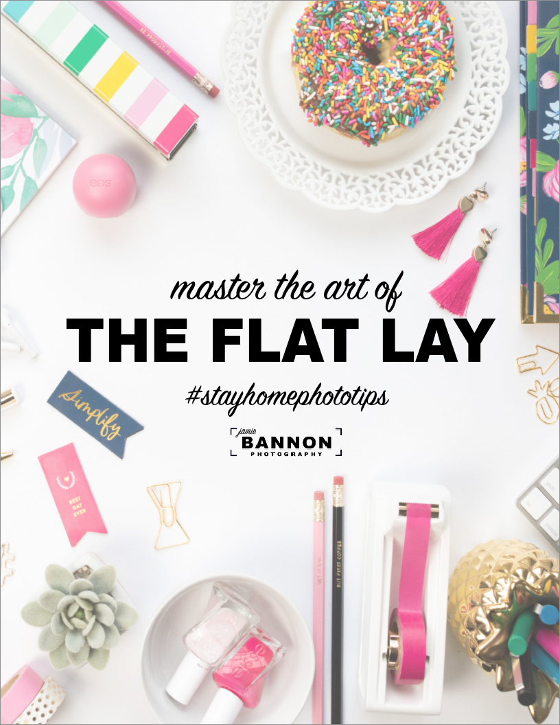 #stayhomephototips flat lay guide by jamie bannon photography.